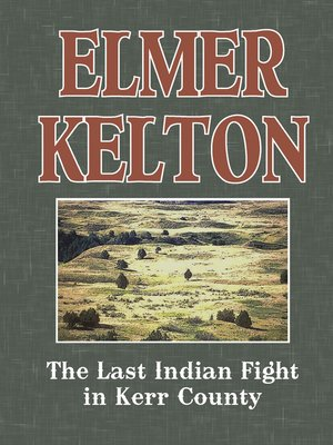 cover image of The Last Indian Fight in Kerr County
