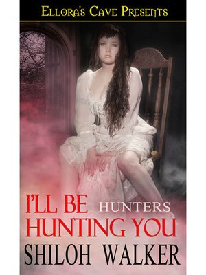 cover image of I'll be Hunting You