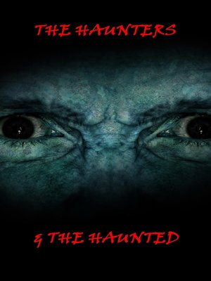cover image of The Haunted & the Haunters