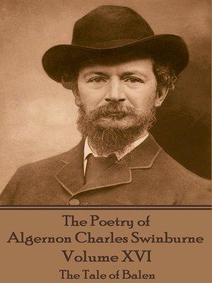 cover image of The Poetry of Algernon Charles Swinburne, Volume XVI
