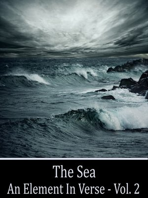 cover image of The Sea, An Element in Verse, Volume 2