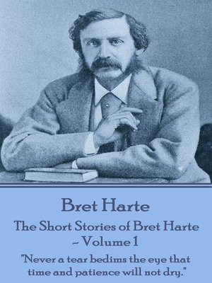 cover image of The Short Stories of Bret Harte, Volume 1