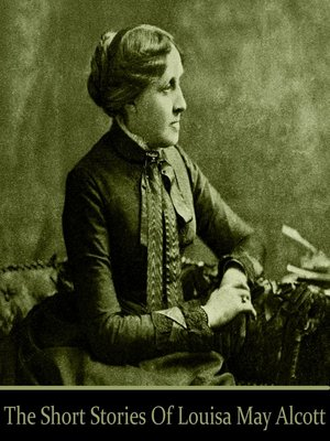 cover image of The Short Stories of Louisa May Alcott