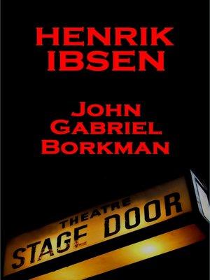 cover image of John Gabriel Borkman