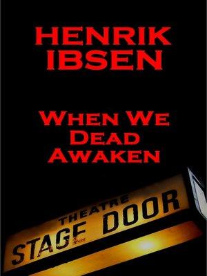 cover image of When We Dead Awaken