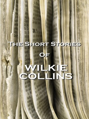 cover image of The Short Stories of Wilkie Collins