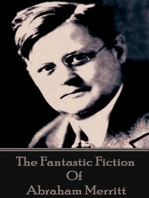 cover image of The Fantastic Fiction of Abraham Merritt