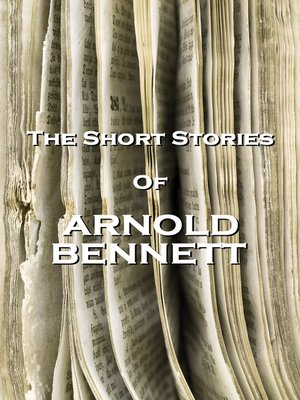 cover image of The Short Stories of Arnold Bennett