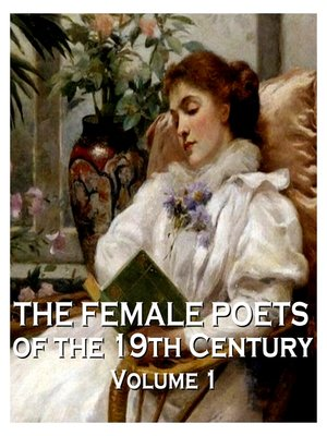 cover image of The Female Poets of the Nineteenth Century, Volume 1