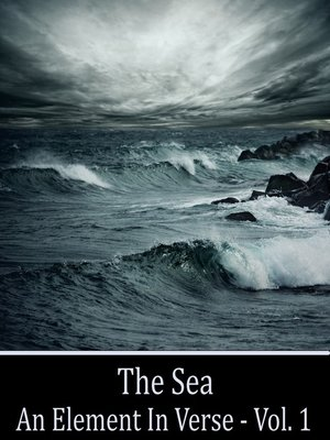 cover image of The Sea, An Element in Verse, Volume 1