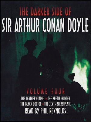 cover image of The Darker Side of Sir Arthur Conan Doyle, Volume 4