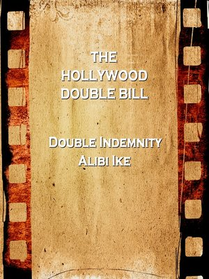 cover image of Hollywood Double Bill: Double Indemnity / Alibi Ike
