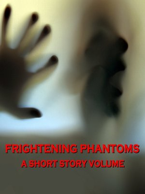 cover image of Frightening Phantoms