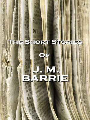 cover image of The Short Stories of J. M. Barrie