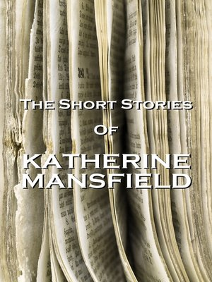 cover image of The Short Stories of Katherine Mansfield, Volume 1