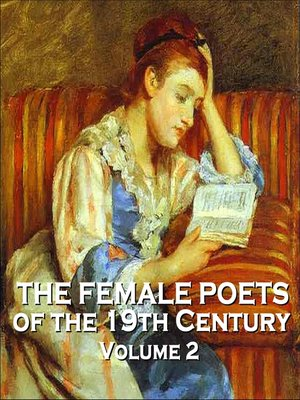 cover image of The Female Poets of the Nineteenth Century, Volume 2