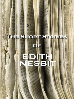 cover image of The Short Stories of E. Nesbit