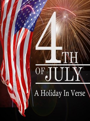 cover image of The 4th of July, A Holiday in Verse
