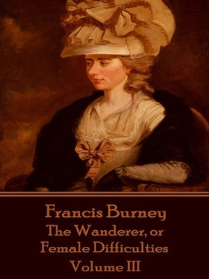 cover image of The Wanderer, or Female Difficulties: Volume III
