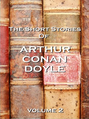 cover image of The Short Stories of Sir Arthur Conan Doyle, Volume 2