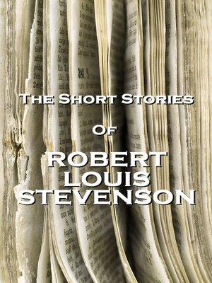 cover image of The Short Stories of Robert Louis Stevenson