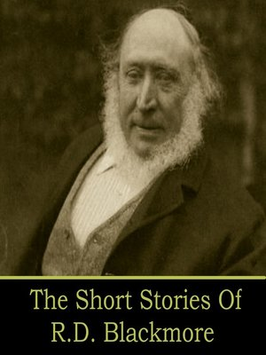 cover image of The Short Stories of R. D. Blackmore