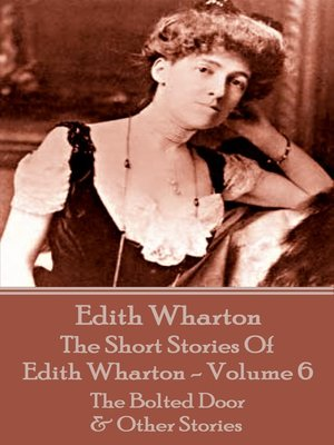 cover image of The Short Stories Of Edith Wharton, Volume VI