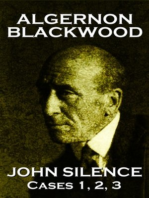 cover image of John Silence Cases 1, 2 & 3