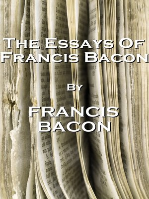 project gutenberg bacon essays The project gutenberg ebook of essays francis bacon essays homework home work from home help questions essays of studies by francis bacon francis bacon was.