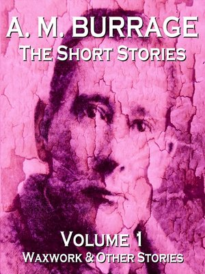 cover image of The Short Stories of A. M. Burrage, Volume 1