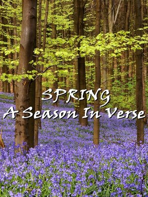cover image of Spring, A Season In Verse