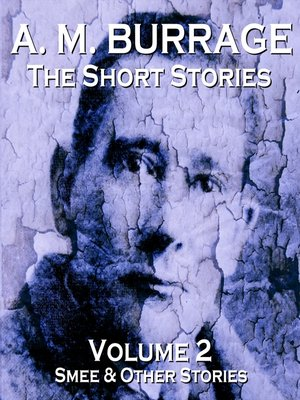 cover image of The Short Stories of A. M. Burrage, Volume 2