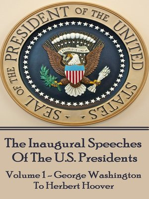 cover image of The Inaugural Speeches of the U. S. Presidents, Volume 1