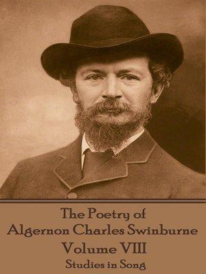 cover image of The Poetry of Algernon Charles Swinburne, Volume VIII