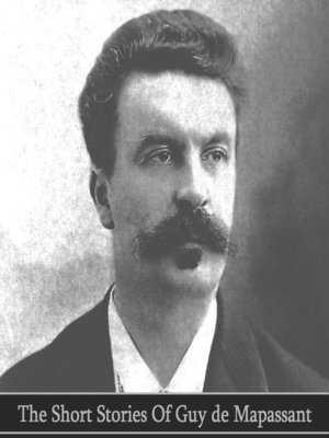 cover image of The Short Stories of Guy de Maupassant