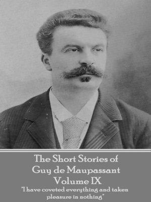 cover image of The Short Stories of Guy de Maupassant, Volume IX