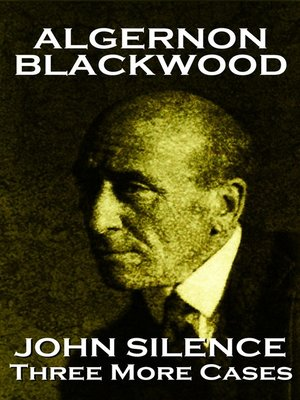 cover image of John Silence Three More Cases