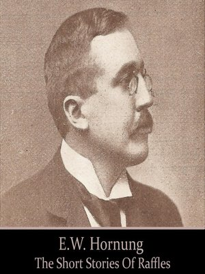 cover image of The Short Stories of E. W. Hornung