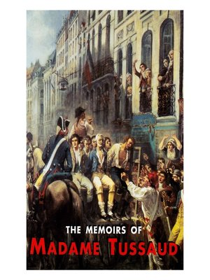 cover image of The Memoirs of Madame Tussaud