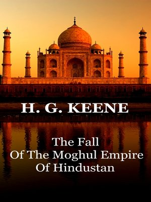 cover image of The Fall of the Moghul Empire of Hindustan