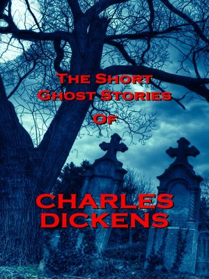 cover image of The Short Ghost Stories of Charles Dickens