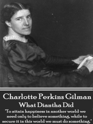 a biography of charlotte perkins gilman an american feminist and novelist