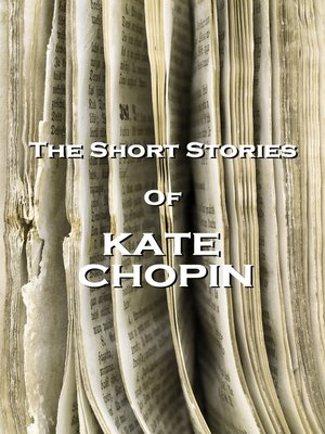 cover image of The Short Stories of Kate Chopin