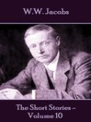 cover image of The Short Stories of W. W. Jacobs, Volume 10