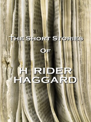 cover image of The Short Stories of H. Rider Haggard
