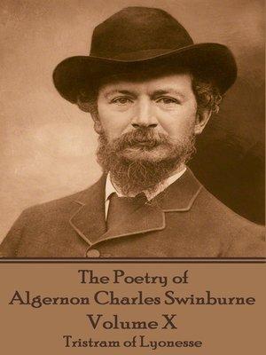 cover image of The Poetry of Algernon Charles Swinburne, Volume X