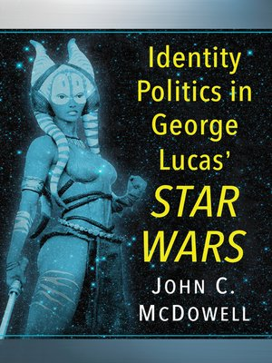 cover image of Identity Politics in George Lucas' Star Wars