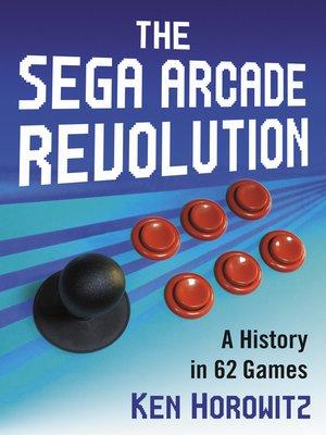 cover image of The Sega Arcade Revolution