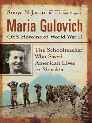 cover image of Maria Gulovich, OSS Heroine of World War II