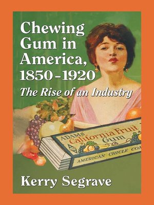 cover image of Chewing Gum in America, 1850-1920